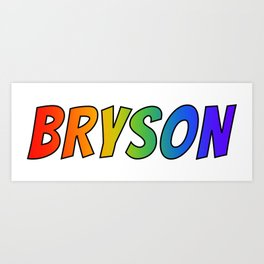 """BRYSON"" First Name Rainbow Spectrum Gradient Colors Pattern Art Print"