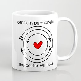 Centrum permanebit | The center will hold Coffee Mug