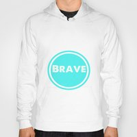 brave Hoodies featuring BRAVE by White Room Inc.