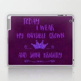 Inspirational quote invisible crown Laptop & iPad Skin