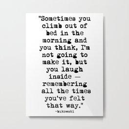 Charles Bukowski Typewriter Quote Morning Metal Print