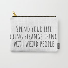 Weird People Carry-All Pouch