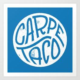 Carpe Taco Art Print