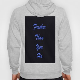 Fresher Than You Ho Periwinkle Blue & Black Hoody