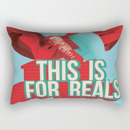 this is for reals Rectangular Pillow