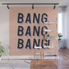 Bang Bang Bang - Typography Wall Mural