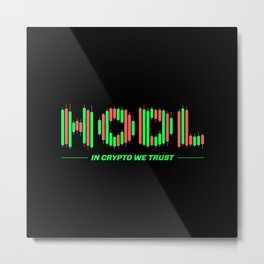 In Crypto We Trust (HODL) Metal Print
