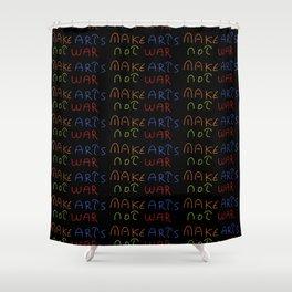 make arts not war 2-anti-war,pacifist,pacifism,art,artist,arte,paz,humanities Shower Curtain