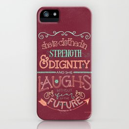 Strength and Dignity iPhone Case