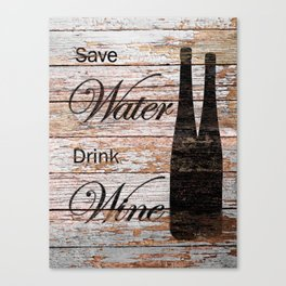 Save Water, Drink Wine Rustic Funny Kitchen Art Country Art A704 Canvas Print