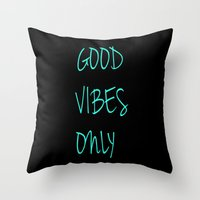 good vibes only Throw Pillows featuring Good Vibes Only by Poppo Inc.