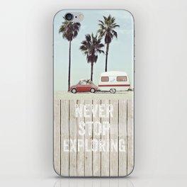 NEVER STOP EXPLORING - CAMPING PALM BEACH iPhone Skin
