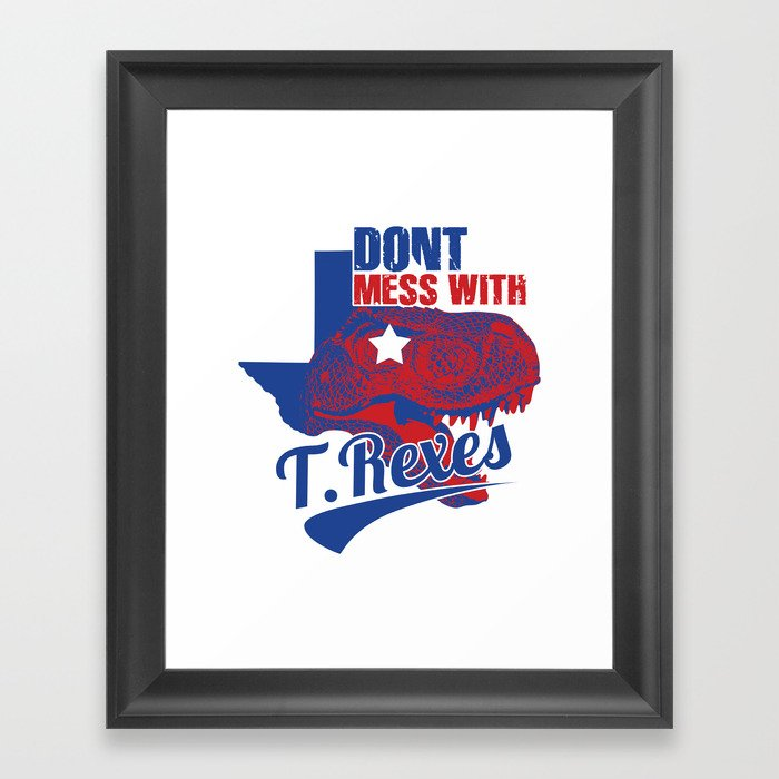 Don't Mess With T. Rexes Framed Art Print