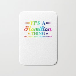 It's a Hamilton Thing, You Wouldn't Understand Rainbow Bath Mat
