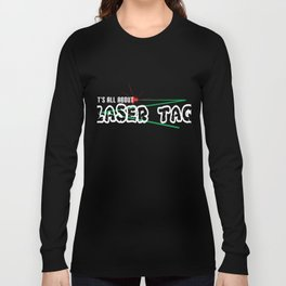 Funny Laser Tag Party T-Shirt Mode On It s all about laser tag Long Sleeve T-shirt