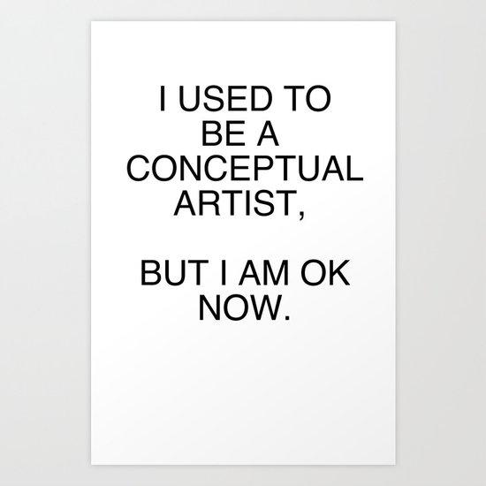 I am OK now Art Print