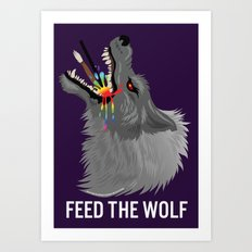 FEED THE WOLF Art Print