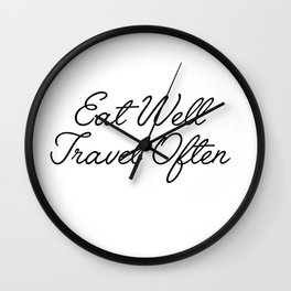 eat well travel often Wall Clock