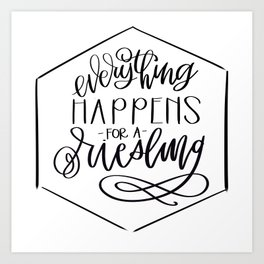 Everything Happens for A Riesling Art Print