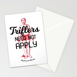 Triflers Need Not Apply Stationery Cards