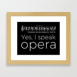 Yes, I speak opera (mezzo-soprano) Framed Art Print