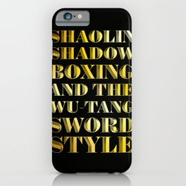 Shaolin Shadowboxing and the Wu Tang Sword Style iPhone Case