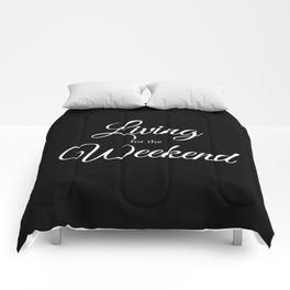 Living for the Weekend - Black Comforters