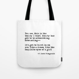 The beauty I want ― F. Scott Fitzgerald quote Tote Bag