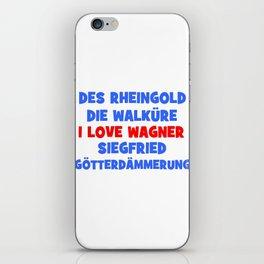 I love Wagner II iPhone Skin