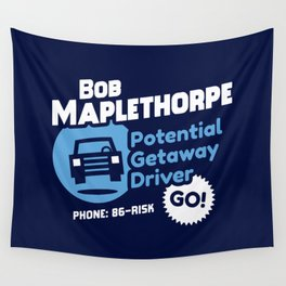 Bob Maplethorpe: Potential Getaway Driver Wall Tapestry