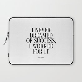 """Estee Lauder Quote """" I Never Dreamed of Success I Worked for it"""" Print, Beauty Laptop Sleeve"""