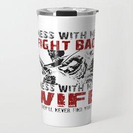 DON'T MESS MY WIFE! Travel Mug