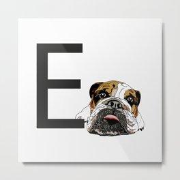 E is for English Bulldog Metal Print