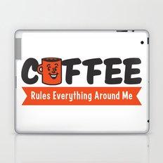 Coffee Rules Everything Around Me Laptop & iPad Skin