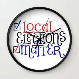 Local Elections Matter Wall Clock