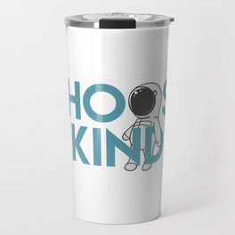 Choose Kind Travel Mug