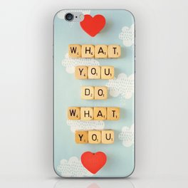 Love What You Do iPhone Skin