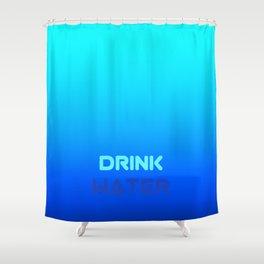 Drink Water Shower Curtain