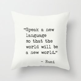 Rumi quote about new languages Throw Pillow