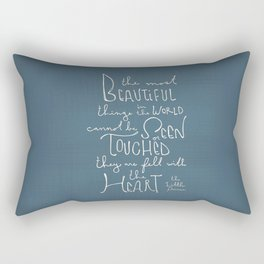 "The Little Prince quote ""the most beautiful things"" Rectangular Pillow"