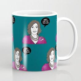 Money can't buy you class Coffee Mug