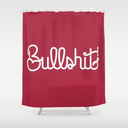 Bullshit! Shower Curtain