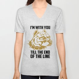 I'm with you till the end of the line funny Unisex V-Neck