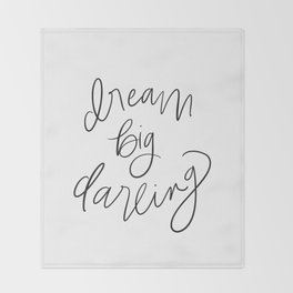 Dream Big Darling // in Black and White Throw Blanket