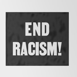 END RACISM! Throw Blanket