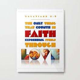 Faith Expressing Itself Through Love Metal Print