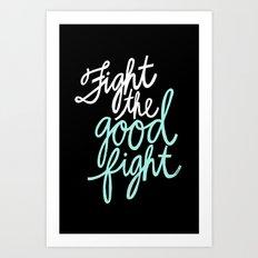 Fight the Good Fight II Art Print