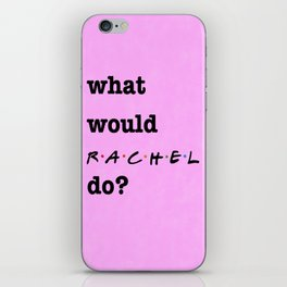 What Would RACHEL Do? (1 of 7) - Watercolor iPhone Skin