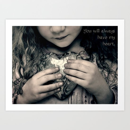 You Will Always Have My Heart Art Print