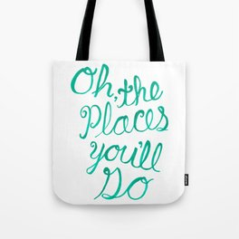 """""""Oh the Places You'll Go"""" Hand Lettering Art Tote Bag"""